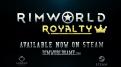 『RimWorld』初の有料DLC「Royalty」配信開始。【とれたてインディーゲーム速報】